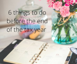 6 things you should do before the end of the tax year