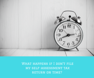 What happens if I don't file my self-assessment tax return on time?