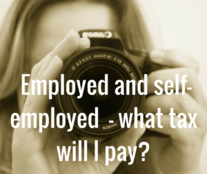 Employed and self-employed – What tax will I pay?