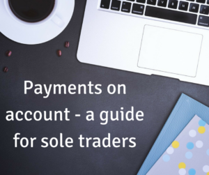 Payments on account – a guide for sole traders