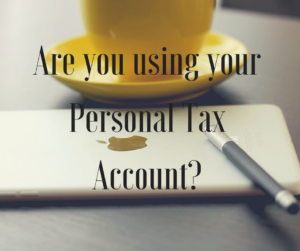Are you using your Personal Tax Account?
